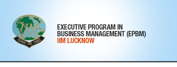 IIM LUCKNOW'S EXECUTIVE PROGRAME IN BUSINESS MANANGEMENT